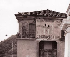 CINEMA-TEATRO (COSTRUITO AGLI INIZI DEL NOVECENTO)  DEFINITIVAMENTE ABBATTUTO NEL 1970